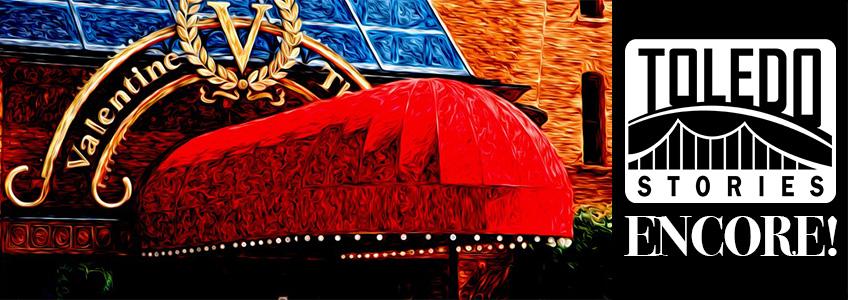 the valentine theatre story valentine theater toledo ohio